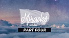 Miracles - The Signature of God - Part Four | Pa...