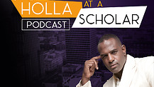HOLLA AT A SCHOLAR PODCAST EPISODE 17 - FIREMAN #FAITH
