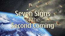 Seven Signs of the Second Coming