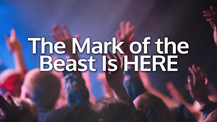 The Mark of the Beast Is HERE