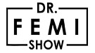 Dr. Femi Show: Promo