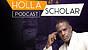 HOLLA AT A SCHOLAR PODCAST EPS 27 - ADDICTION RORY DOUGLAS