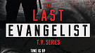 Last Evangelist Promo - Episode 1 Coming Soon!