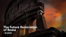 The Future Restoration of Rome