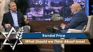 Randall Price | What Should we Think About Israe...