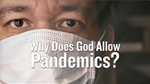 Why Does God Allow Pandemics?