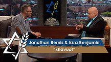 Jonathan Bernis and Ezra Benjamin | Shavuot – God's Love and Provision