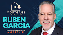 Mortgage Talk Live - Ruben Garcia Part 1