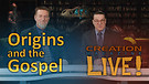 (8-02) Origins and the Gospel