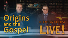 (8-02) Origins and the Gospel