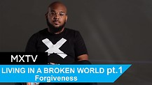The Secret to Living in a Broken World Part One: Forgiveness