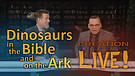 (8-05) Dinosaurs in the Bible and on the Ark