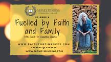 Fuelled By Faith & Family, Faith For Finances - Guest; Dr. Kazumba Charles