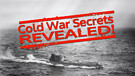 Cold War Secrets Revealed