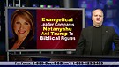 Evangelical Leader Compares Netanyahu And Trump ...