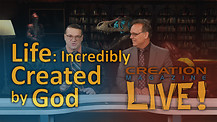 (8-06) Life: Incredibly created by God