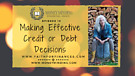 Making Effective Credit or Debt Decisions, Faith...