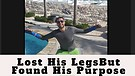 When he lost his legs, he found his Purpose! Jor...