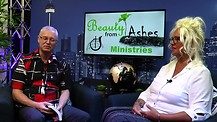 Beauty From Ashes, with Pastor Dennis King, Guest: Darlene King - Testimony