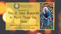 The 12 Step Blueprint to More Than You Think - Faith For Finances Episode 12 with Sam Piercy