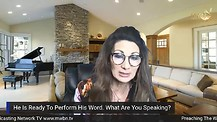 He Is Ready To Perform His Word. What Are You Speaking? - Apostle Cathy Coppola