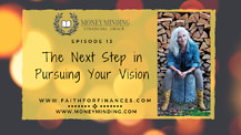 The Next Step In Pursuing Your Vision, Faith For Finances Episode 13, with Sam Piercy
