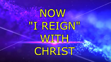 I Am  Reigning with Christ