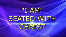 I Am  Seated with Christ