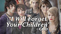 Will God Forget Your Children?