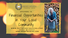 Financial Opportunities in Your Local Community - Faith For Finances Episode 15, With Sam Piercy