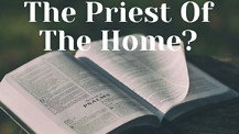 Is The Husband The Priest of the Home? - Apostle Cathy Coppola