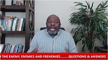 Dealing With The Enemy, Enemies & Frenemies- Q  & A I PK Olawale (ETW)