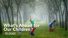 What's Ahead for Our Children?