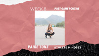 Athlete Mindset - Week 8: Postgame Routine
