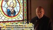 Monseigneur Jean Marie vous parle de Notre Dame ; de la guerre contre le Virus