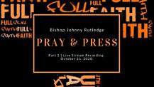 Part 2 | Pray and Press