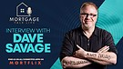 Mortgage Talk Live interview Dave Savage