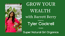 Grow Your Wealth with Barrett Berry and guest Ty...