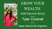 Grow Your Wealth with Barrett Berry and guest Tyler Cockrell