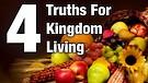 4 Truths For Kingdom Living