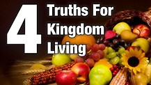 4 Truths For Kingdom Living