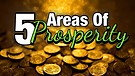 5 Areas Of Prosperity