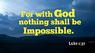 Nothing Shall Be Impossible For You - Part 2
