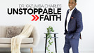 Unstoppable Faith - Dr. Kazumba Charles