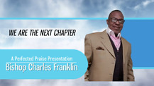 S1 E5 WE ARE THE NEXT CHAPTER with BISHOP CHARLES FRANKLIN