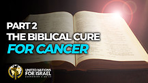 The Biblical Cure for Cancer – Part 2