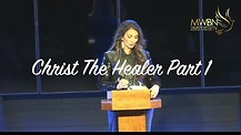 Christ The Healer Part 1- Apostle Cathy Coppola