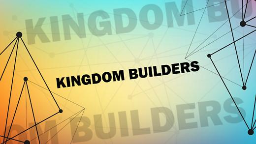 Kingdom Builders - Part 3 - Kingdom Conc...