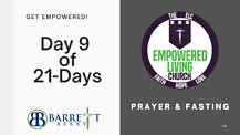 GET EMPOWERED! Day 9 of 21-Days of Prayer & Fasting