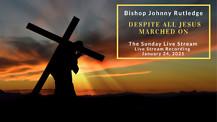 Despite All Jesus Marched On